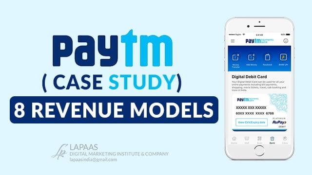 Paytm Case Study (Detailed Business Model) #1 e-wallet & e